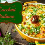 Slow Cooker Zucchini Italiano Casserole Recipe – A great Vegetable Side Dish