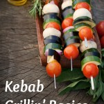 Thrillin' Grillin'- Grilled Chicken & Vegetable Kebabs