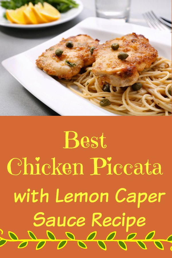 Plate of delicious Chicken picatta bathed in a Lemon Caper Sauce