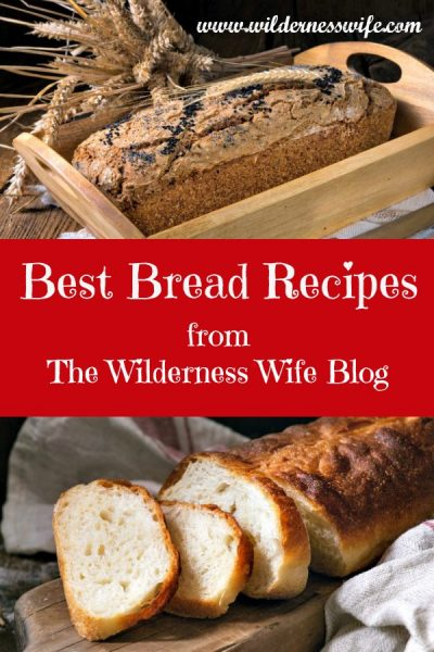 The Best bread recipes from the Wilderness Wife Blog showing loaf of whole grain wheat bread and loaf of basic white bread.