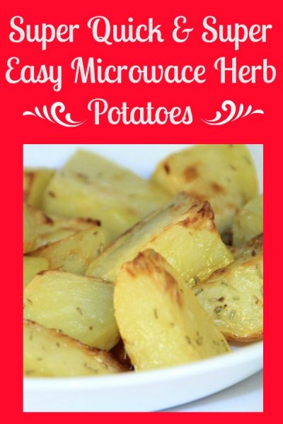 Delicious herb potatoes cooked in your microwave for a quick and easy side dish.